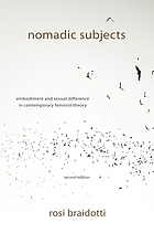 Nomadic subjects : embodiment and sexual difference in contemporary feminist theory