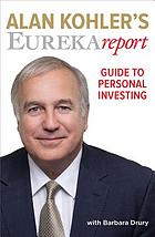 Alan Kohler's Eureka Report : guide to personal investing