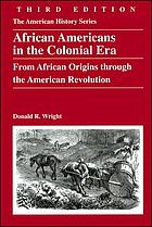 African Americans in the Colonial era : from African origins through the American Revolution