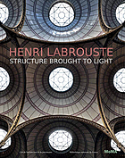 Henri Labrouste : structure brought to light