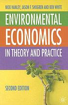 Environmental economics : in theory and practice