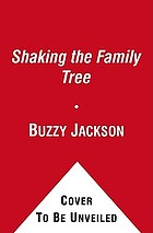 Shaking the family tree : blue bloods, black sheep, and other obsessions of an accidental genealogist