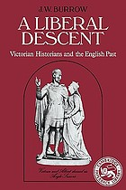 A liberal descent : Victorian historians and the English past