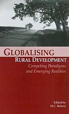 Globalising rural development : competing paradigms and emerging realities