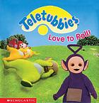 Teletubbies love to roll!