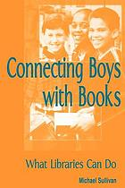 Connecting boys with books : what libraries can do