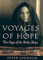 Voyages of hope : the saga of the bride-ships