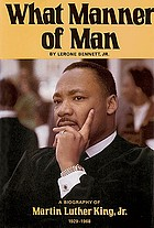 What manner of man : a biography of Martin Luther King, Jr.