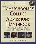 Homeschoolers' college admissions handbook : preparing 12-to 18-year-olds for success in the college of their choice