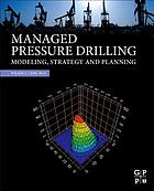 Managed pressure drilling : modeling, strategy and planning