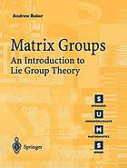 Matrix Groups : an Introduction to Lie Group Theory