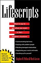 Lifescripts : what to say to get what you want in life's toughest situations