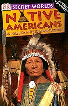 Native Americans : an inside look at the tribes and traditions