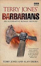 Terry Jone's Barbarians : an alternative Roman history