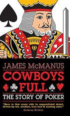 Cowboys Full : the Story of Poker.