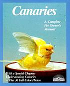 Canaries : how to take care of them and understand them