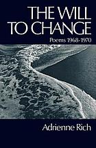 The will to change; poems 1968-1970