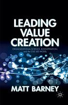 Leading value creation : organizational science, bioinspiration, and the cue see model
