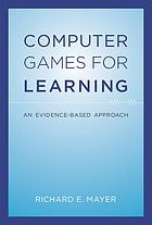 Computer games for learning : an evidence-based approach