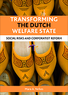 Transforming the Dutch welfare state : Social risks and corporatist reform.