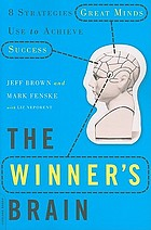 Winner's brain : 8 strategies great minds use to acheive success.