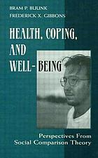 Health, coping, and well-being : perspectives from social comparison theory