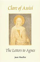 Clare of Assisi : the letters to Agnes