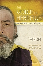 The voice of Hebrews : the mystery of Mēl-kĭz'ĕ-dĕk