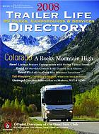 2008 trailer life directory : RV parks, campgrounds & services.