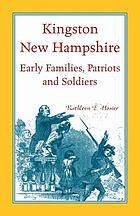 Kingston, New Hampshire : early families, patriots & soldiers