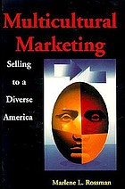 Multicultural marketing : selling to a diverse America