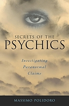 Secrets of the psychics : investigating paranormal claims