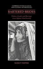 Bartered brides : politics, gender, and marriage in an Afghan tribal society