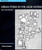 Urban form in the Arab world : past and present