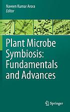 Plant microbe symbiosis : fundamentals and advances