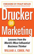 Drucker on marketing : lessons from the world's most influential business thinker