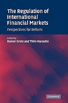 The regulation of international financial markets : perspectives for reform