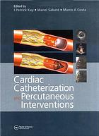 Cardiac catheterization and percutaneous interventions