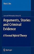 Arguments, stories and criminal evidence : a formal hybrid theory