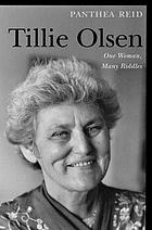 Tillie Olsen : one woman, many riddles