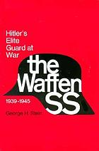 The Waffen SS; Hitler's elite guard at war, 1939-1945,