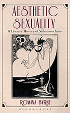 Aesthetic Sexuality : a Literary History of Sadomasochism