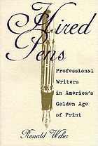 Hired pens : professional writers in America's Golden Age of print