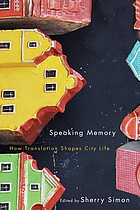 Speaking memory : how translation shapes city life