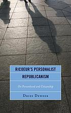 Ricoeur's personalist Republicanism : on personhood and citizenship