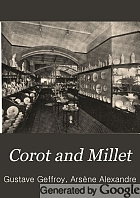Corot and Millet; with critical essays by Gustave Geffroy & Arsène Alexandre,