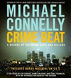 Crime beat : [a decade of covering cops and killers]