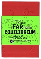 Far from equilibrium : essays on technology and design culture