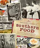 An irresistible history of Southern food : four centuries of black-eyed peas, collard greens & whole hog barbecue