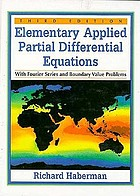 Elementary applied partial differential equations : with Fourier series and boundary value problems